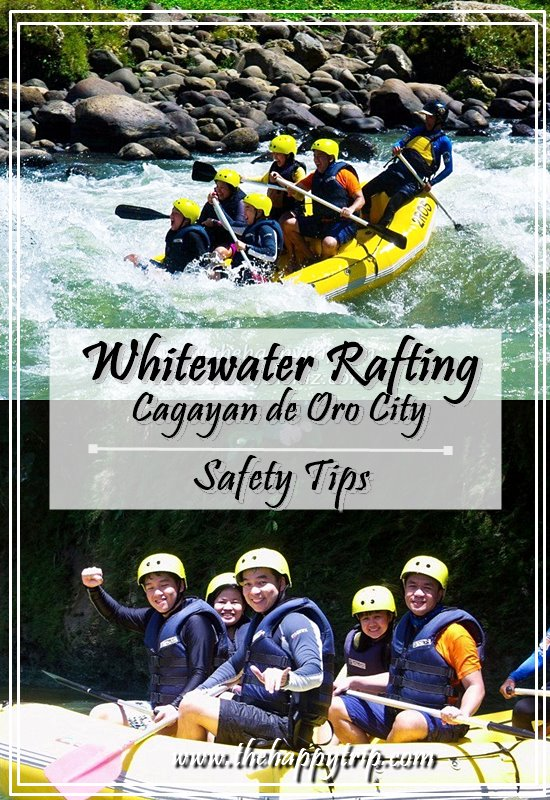 CAGAYAN DE ORO WHITEWATER RAFTING | SAFETY TIPS