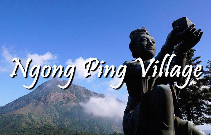 LANTAU ISLAND,HONGKONG ATTRACTION: NGONG PING VILLAGE