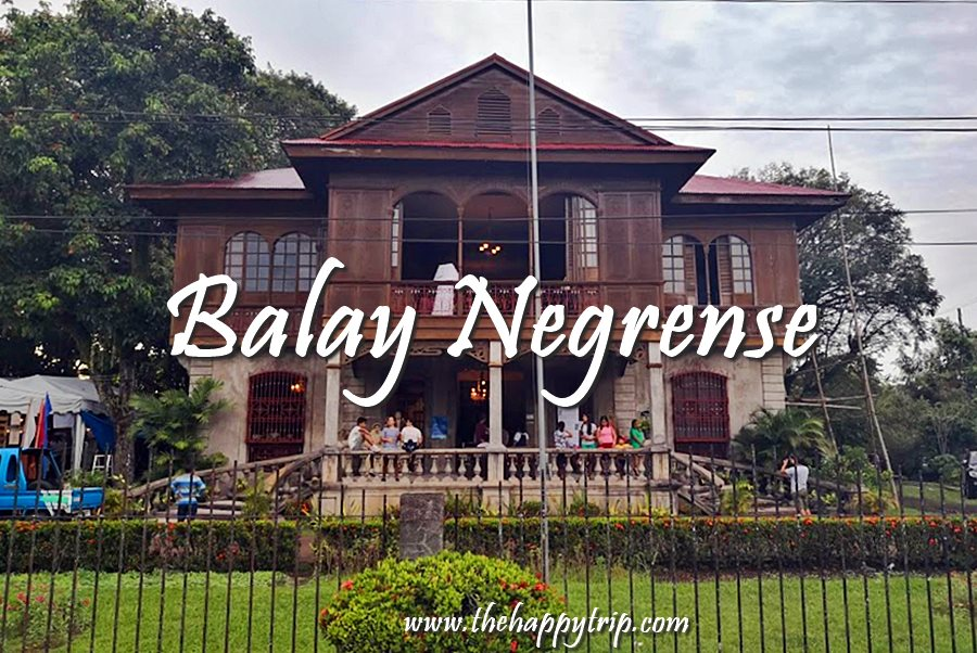 BALAY NEGRENSE | SILAY CITY, NEGROS OCCIDENTAL TOURIST ATTRACTION