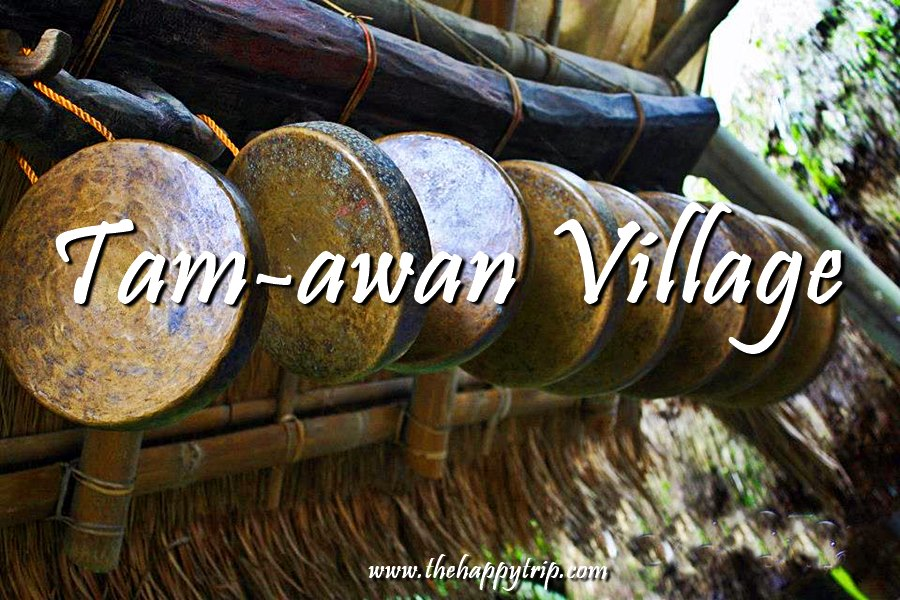 2018 TAM-AWAN VILLAGE, BAGUIO CITY TRAVEL GUIDE