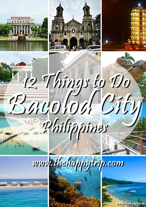 12 THINGS TO DO WHEN VISITING BACOLOD CITY , Bacolod Tourist Spot