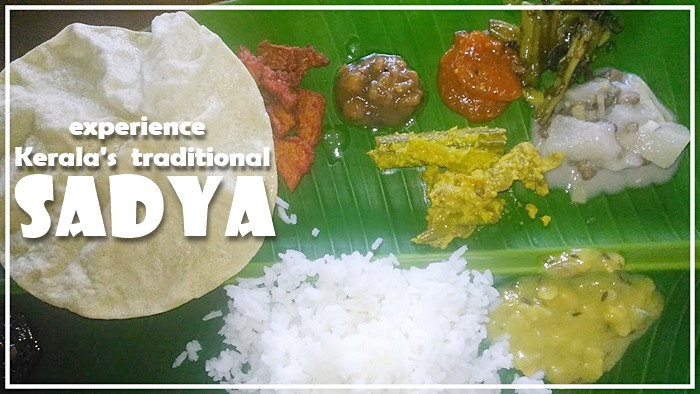 SADHYA : SAVORING KERALA'S CULTURE AND TASTE