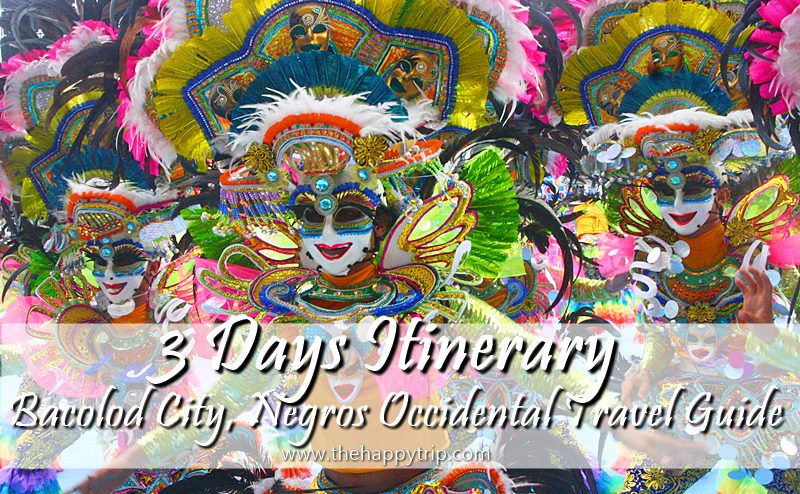 BACOLOD TOUR | 3-DAY BUDGET TRAVEL ITINERARY + GUIDE