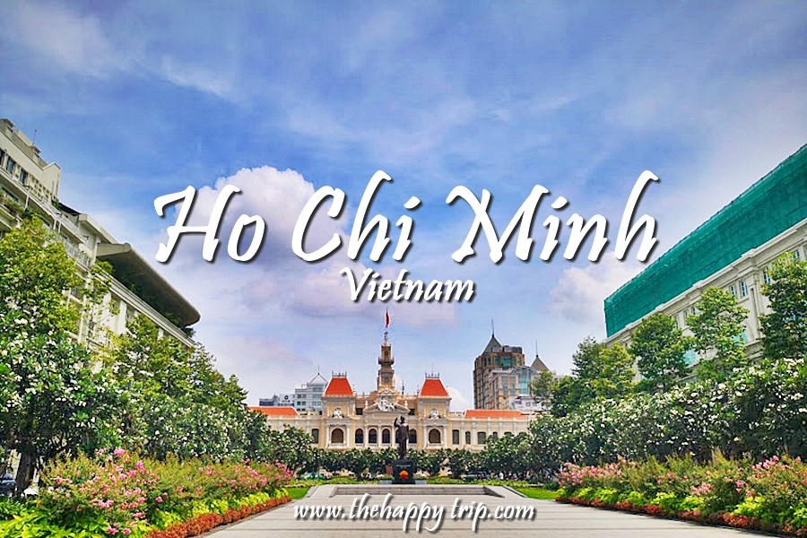HO CHI MINH CITY,VIETNAM TRAVEL GUIDE | ITINERARY, TOURIST ATTRACTIONS ,BUDGET HOTELS