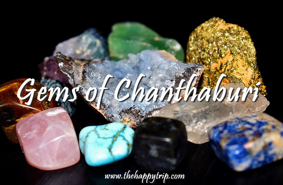 GEMS OF CHANTHABURI, THAILAND