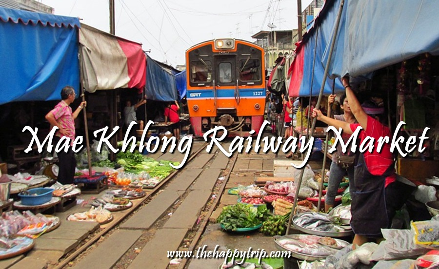 MAE KHLONG RAILWAY MARKET/RAILWAY UMBRELLA MARKET TRAVEL GUIDE | SAMUT SONGKHRAM, THAILAND | ITINERARY