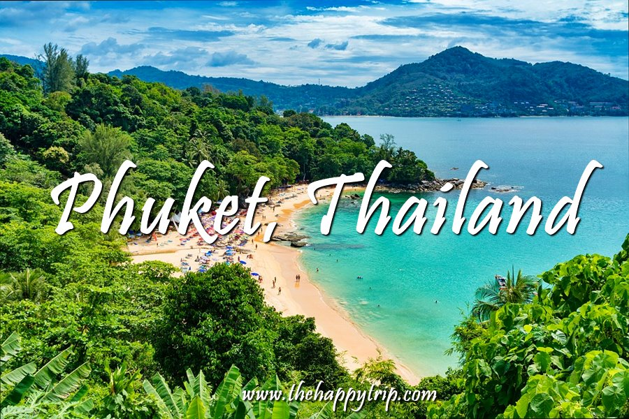 PHUKET, THAILAND TRAVEL GUIDE | TOURIST ATTRACTIONS, TRAVEL ITINERARY, BUDGET