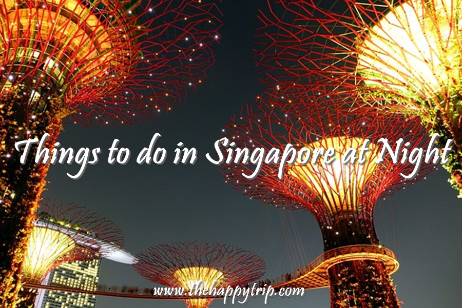 6 THINGS TO DO IN SINGAPORE AT NIGHT