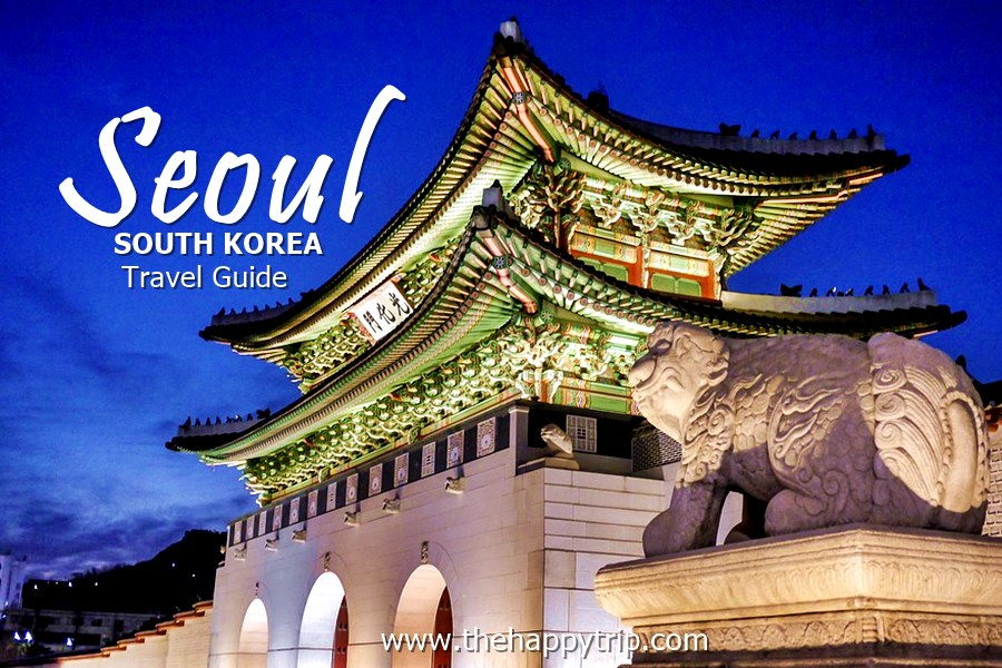 SEOUL, SOUTH KOREA TRAVEL GUIDE
