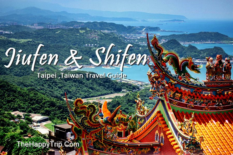 JIUFEN, SHIFEN | Taipei Taiwan Day Tour  Travel Guide