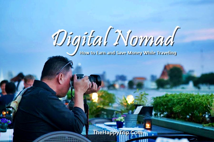 DIGITAL NOMAD: HOW TO EARN & SAVE MONEY WHILE TRAVELING
