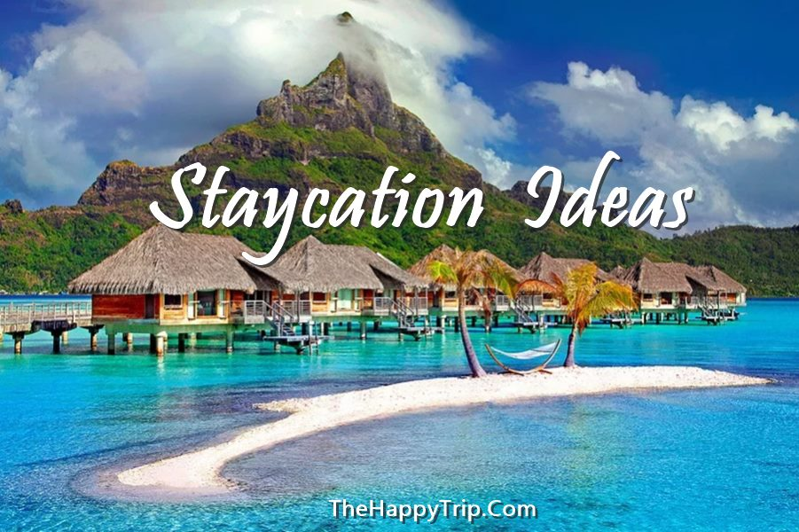 STAYCATION IDEAS | PLANNING A BUDGET FRIENDLY GETAWAY