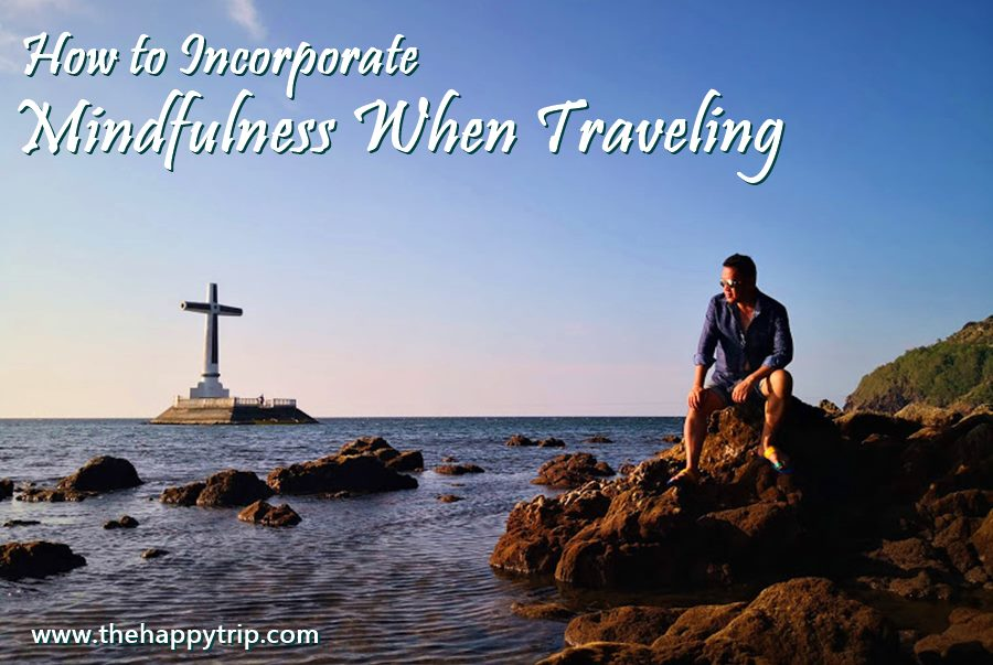 Mindfulness When Traveling