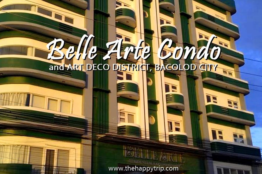 ART DECO DISTRICT, BACOLOD   BELLE ARTE CONDO NOW READY FOR OCCUPANCY