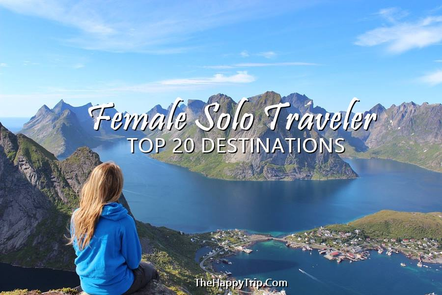 SOLO FEMALE TRAVEL DESTINATIONS | TOP 20
